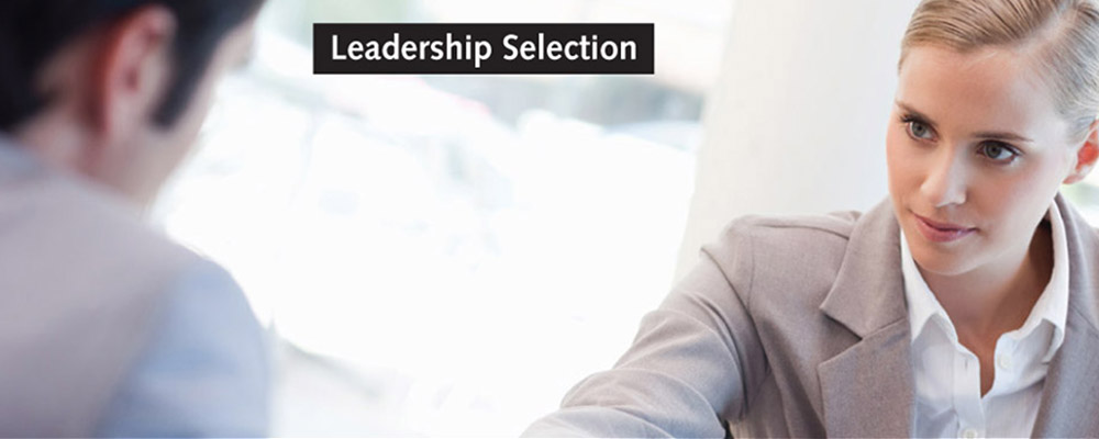 leadersip selection In this chapter i suggest that leadership, management and organisational development are all parts of the same process - namely enhancing the capacity of organisations, and the people  job selection, reward and recognition systems, and even mistake systems the.